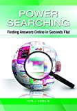 Power Searching: Finding Answers Online in Seconds Flat (Paperback) [Pre-order 31-01-2030]