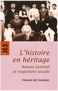 L'histoire en héritage par Vincent de Gauléjac