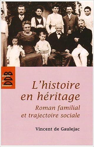 Recherche de livres dans Google L'histoire en héritage : Roman familial et trajectoire sociale PDF by Vincent de Gaulejac 222005893X