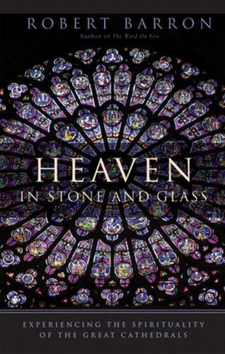 (Heaven in Stone and Glass: Experiencing the Spirituality of the Great Cathedrals)