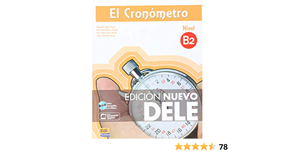 El Cronómetro B2 Edición Nuevo Dele Spanish Edition Tarrés Chamorro Iñaki Pérez Bernal Rosa Mª Salvador García Carlos 9788498485486 Books