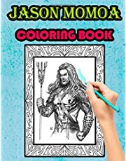 Jason Momoa coloring book: American Actor Epic Dreamboat Relaxing Design for Jason Fans Aquaman Crush and Color
