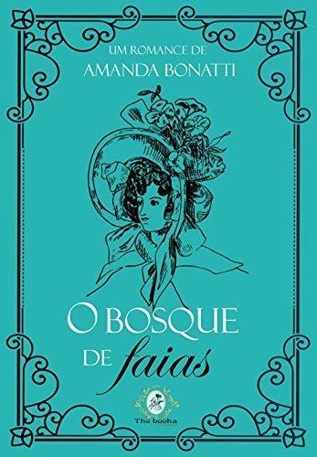O bosque de faias (Coleção Romances de época Livro 1) por [Bonatti, Amanda]