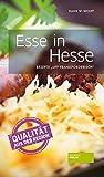 Esse in Hesse: Rezepte Uff Frankforderisch