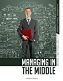 Managing in the Middle, Robert Farrell and Kenneth Schlesinger, 0838911617