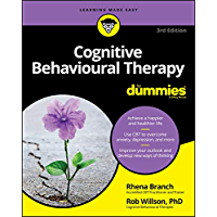 Cognitive Behavioural Therapy For Dummies (English Edition)