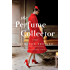 The Perfume Collector: A Novel
