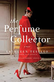 The Perfume Collector: A Novel by [Tessaro, Kathleen]