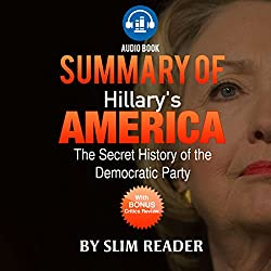 Hillary's America: The Secret History of the Democratic Party | Summary & Key Points with Bonus Critics Review