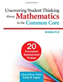 img - for Uncovering Student Thinking About Mathematics in the Common Core, Grades K-2: 20 Formative Assessment Probes book / textbook / text book