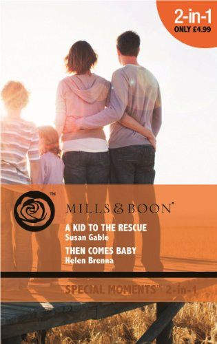 book cover of Kid to the Rescue / Then Comes Baby