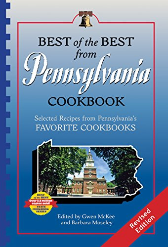 Best of the Best from Pennsylvania CookBook: Selected Recipes from Pennsylvania's Favorite Cookbooks (Best of the Best Cookbook) (Best Of The Best Cookbook Series)
