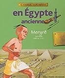 En Égypte ancienne: Meryrê, Set Maât, 1480 av. J.-C.