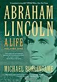 "Michael Burlingame, ""Abraham Lincoln: A Life"" (Paperback; Johns Hopkins UP, 2013)"