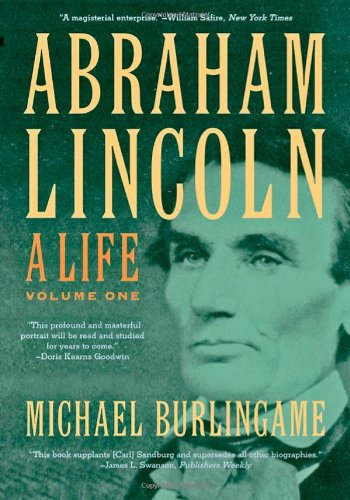 Abraham Lincoln: A Life (Volume 1) (Us History Based Writing Lessons Volume 2)