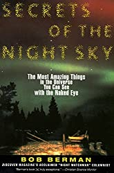 Secrets of the Night Sky: Most Amazing Things in the Universe You Can See with the Naked Eye, The