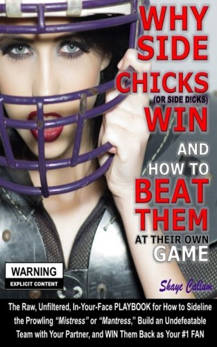 Why Side Chicks Win and How To Beat Them At Their Own Game