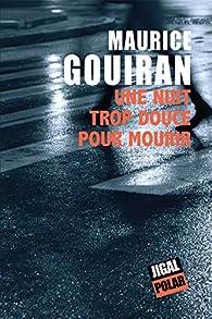 Une nuit trop douce pour mourir par Maurice Gouiran
