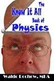 The Know It All Book of Physics: (Blank Joke Book) (The Know It All Books) (Volume 25)