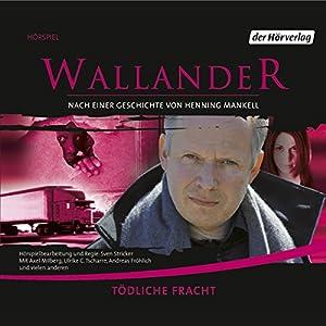 Tödliche Fracht (Wallander 8) Hörspiel
