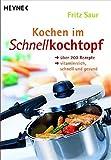 Kochen im Schnellkochtopf: Über 200 Rezepte - vitaminreich, schnell und gesund