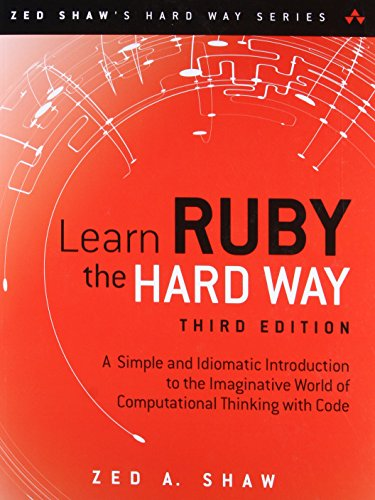Shaw: Learn Ruby the Hard Way _p3 (3rd Edition) (Zed Shaw's Hard Way Series) by Addison-Wesley Professional