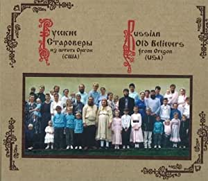 Russian Old Believers from Oregon (USA)