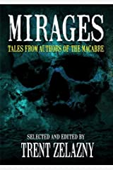 MIRAGES: TALES FROM AUTHORS OF THE MACABRE Kindle Edition