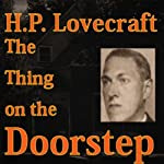 The Thing on the Doorstep: Fantasy and Horror Classics | H.P. Lovecraft