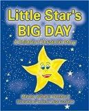 Little Star's Big Day, Martha Crikelair Wohlford, 1594530335