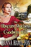 #4: The Obscure Duchess of Godwin Hall: A Historical Regency Romance Novel