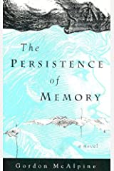 The Persistence of Memory by Gordon McAlpine (1998-08-31) Hardcover