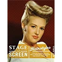 Stage and Screen Hairstyles: A Practical Reference for Actors, Models, Makeup Artists, Photographers, Stage Managers, and Directors
