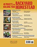 40 Projects for Building Your Backyard Homestead: A