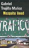Mezquite Road par Trujillo Munoz