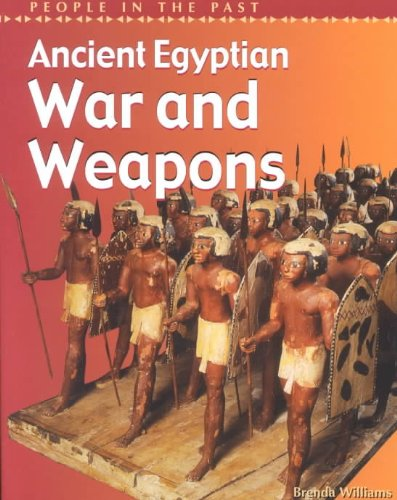 Download Ancient Egyptian War and Weapons (People in the Past: Egypt) ebook