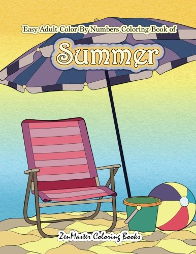 Easy Adult Color By Numbers Coloring Book of Summer: A Simple Summer Color By Number Coloring Book for Adults with Beach Scenes, Flowers, Ocean Life ... Color By Number Coloring Books) (Volume 32)]()