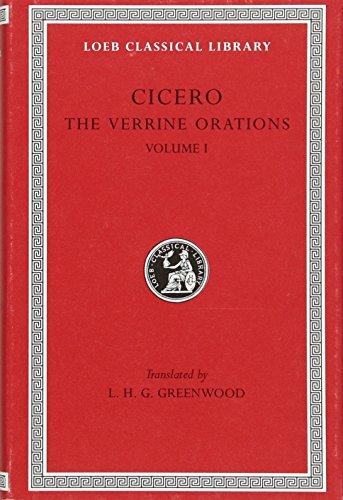 Cicero: The Verrine Orations I: Against Caecilius. Against Verres, Part I; Part II, Books 1-2 (Loeb Classical Library No. 221)