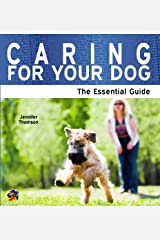 Caring For Your Dog: The Essential Guide (Need2Know Books Book 77) Kindle Edition
