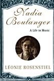 Nadia Boulanger – A Life in Music