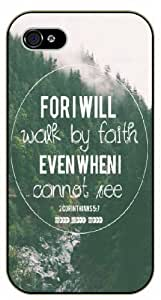 For I will walk by faith even when I cannot see - Corinthians 5:7 - Bible verse iPhone 4 / 4s black plastic case / Christian Verses
