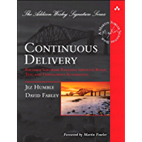 Continuous Delivery: Reliable Software Releases through Build, Test, and Deployment Automation (Adobe Reader) (Addison-Wesley Signature Series (Fowler)) (English Edition)