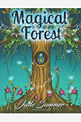 Magical Forest: An Adult Coloring Book with Enchanted Forest Animals, Cute Fantasy Scenes, and Beautiful Flower Designs for Relaxation Paperback