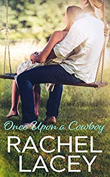 Once Upon a Cowboy (Almost Royal Book 2) by [Lacey, Rachel]