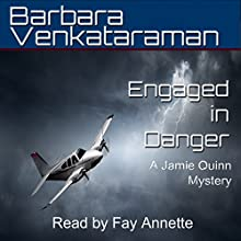 Engaged in Danger: Jamie Quinn Cozy Mystery, Book 4 Audiobook by Barbara Venkataraman Narrated by Fay Annette