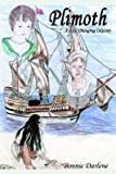 img - for { [ PLIMOTH: A LIFE CHANGING ODYSSEY ] } Darlene, Bonnie ( AUTHOR ) Sep-01-2003 Hardcover book / textbook / text book