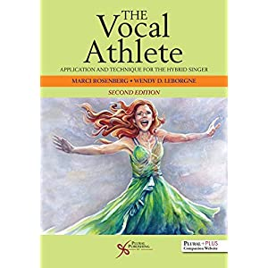 The Vocal Athlete: Application and Technique ...