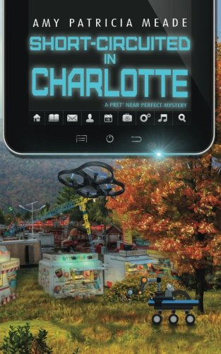 Short-Circuited in Charlotte: A Pret' Near Perfect Mystery pdf