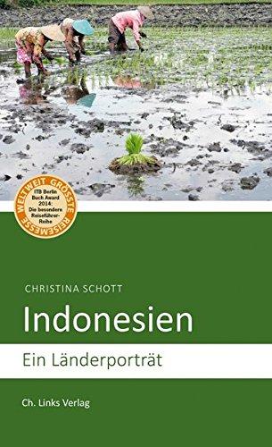 Indonesien: Ein Länderporträt (Diese Buchreihe wurde ausgezeichnet mit dem ITB-BuchAward 2014)
