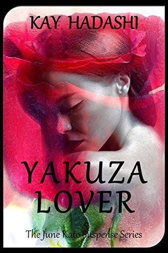 Book: Yakuza Lover (June Kato Intrigue) by Kay Hadashi